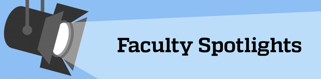 Faculty Spotlights